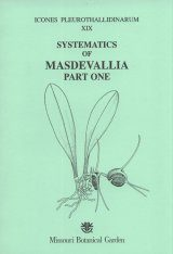 Icones Pleurothallidinarum XIX: Systematics of Masdevallia, Part 1 [MSB 77]