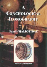 A Conchological Iconography: The Family Haliotidae