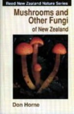Mushrooms and Other Fungi of New Zealand