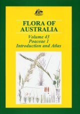 Flora of Australia, Volume 43: Poaceae 1: Introduction and Atlas