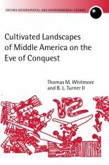 Cultivated Landscapes of Middle America on the Eve of Conquest
