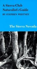 A Sierra Club Naturalist's Guide to the Sierra Nevada