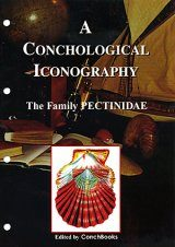 A Conchological Iconography: The Family Pectinidae (2 parts)