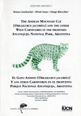 The Andean Mountain Cat (Oreailurus jacobita) and the other Wild Carnivores in the Proposed Anconquija National Park, Argentina/El Gato Andino (Oreailurus jacobita) y los Otros Carnivoros en el Propuesto Parque Nacional Anconquija, Argentina
