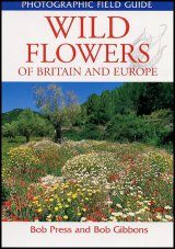 Photographic Field Guide: Wild Flowers of Britain and Europe