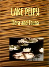 Lake Piepsi, Volume 2: Flora and Fauna