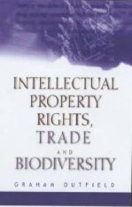 Intellectual Property Rights, Trade and Biodiversity