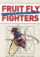 Fruit Fly Fighters: Eradication of the Papaya Fruit Fly