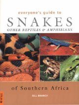 Everyone's Guide to Snakes, other Reptiles and Amphibians of Southern Africa