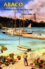 Abaco: The History of an Out-Island and its Cays