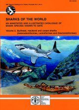 Sharks of the World: An Annotated and Illustrated Catalogue of Shark Species Known to Date, Volume 1