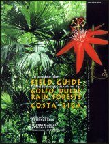 An Introductory Field Guide to the Flowering Plants of the Golfo Dulce Rain Forests, Costa Rica