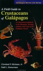 Field Guide to Crustaceans of Galapagos: An Illustrated Guidebook to the Barnacles, Shrimps, Lobsters and Crabs of the Galapagos Islands