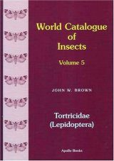 World Catalogue of Insects, Volume 5: Tortricidae(Lepidoptera)