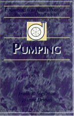 Pumping: Fundamentals for the Water and Wastewater Maintenance Operator