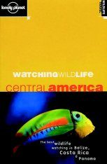 Lonely Planet Watching Wildlife: Central America