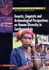 Genetic, Linguistic and Archaeological Perspectives on Human Diversity in Southeast Asia