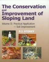 Conservation and Improvement of Sloping Lands: Volume 2 Practical Application - Soil Improvement