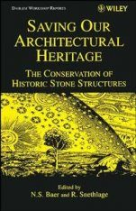 Saving Our Architectural Heritage: The Conservation of Historic Stone Structures