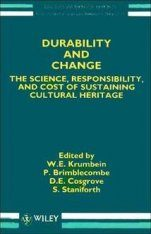 Durability and Change: The Science, Responsibility, and Cost of Sustaining Cultural Heritage