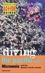 Diving the Pacific, Volume 1: Micronesia and the Western Pacific