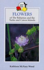 Flowers of the Bahamas and the Turks and Caicos Islands