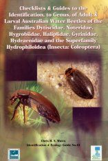 Checklists and Guides to the Identification, to Genus, of Adult and Larval Australian Water Beetles of the Families Dytiscidae, Noteridae, Hygrobiidae, Haliplidae, Gyrinidae, Hydraenidae and the Superfamily Hydrophiloidea (insecta: Coleoptera)