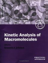 Kinetic Analysis of Macromolecules: A Practical Approach