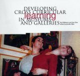 Developing Cross Curricular Learning in Museums and Galleries