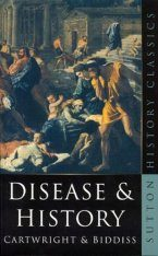 Disease and History: The Influence of Disease in Shaping the Great Events of History