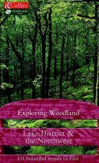Collins Exploring Woodland: Lake District and the Northwest