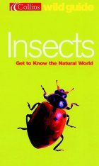 Collins Wild Guide: Insects of Britain and Europe