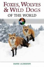Foxes, Wolves and Wild Dogs of the World