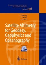 Satellite Altimetry for Geodesy, Geophysics and Oceanography