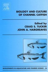 Biology and Culture of Channel Catfish