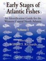 Early Stages of Atlantic Fishes: An Identification Guide for the Western Central North Atlantic (2-Volume Set)