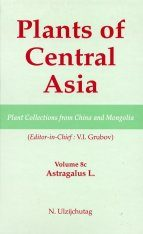 Plants of Central Asia, Volume 8C: Plant Collections from China and