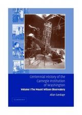 Centennial History of the Carnegie Institution of Washington: Volume 1