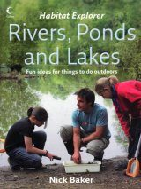 Habitat Explorer: Rivers, Ponds and Lakes