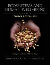 Ecosystems and Human Well-Being: Policy Responses, Volume 3
