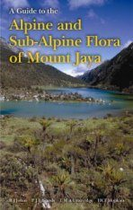 A Guide to the Alpine and Sub-Alpine Flora of Mt Jaya