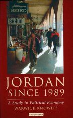 Jordan Since 1989: A Study in Political Economy (Library of Modern Middle East Studies)