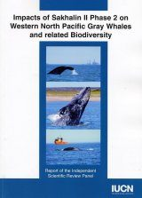 Impacts of Sakhalin II Phase 2 on Western North Pacific Gray Whales and related Biodiversity