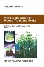Micropropagation of Woody Trees and Fruits