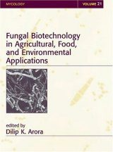 Fungal Biotechnology in Agricultural, Food, and Environmental Applications