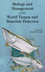 The Biology and Management of the World Tarpon and Bonefish Fisheries