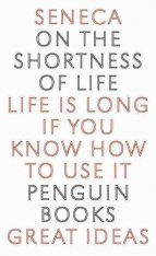 Penguin Great Ideas: On the Shortness of Life