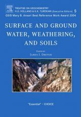 Treatise on Geochemistry, Volume 5: Surface and Groundwater, Weathering, and Soils