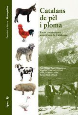Catalans de Pèl i Ploma: Races Domèstiques Autòctones de Catalunya [Catalan in Feather and Fur: Native Domestic Breeds of Catalonia]