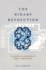 Binary Revolution: The History and Development of the Computer